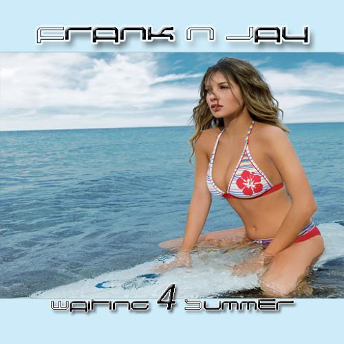 Frank N Jay - Waiting 4 Summer