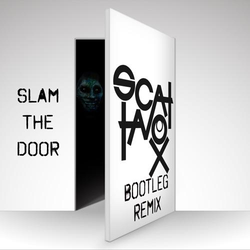 Slam the Door Remix (Scattavox Bootleg) - Zedd | Free Download