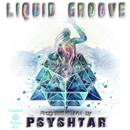 LIQUID GROOVE Mix by PsYShtar  from Groove Attack tracks compiled by Liquid Soul
