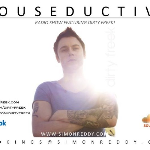 Houseductive Radio Show March Edition with Simon Reddy Feat. Dirty Freek