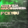 Alex D´elia & Marco Maniera - F*uck You - Original Mix
