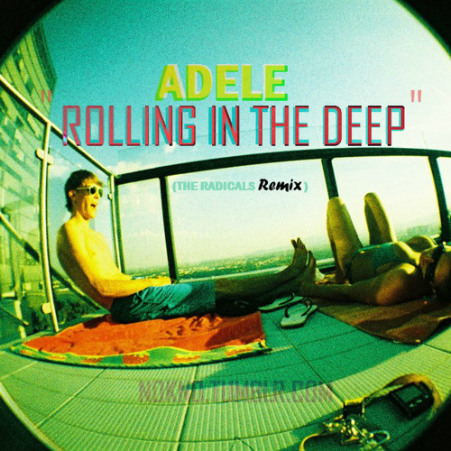 ADELE - ROLLING IN THE DEEP (The Radicals Mix)
