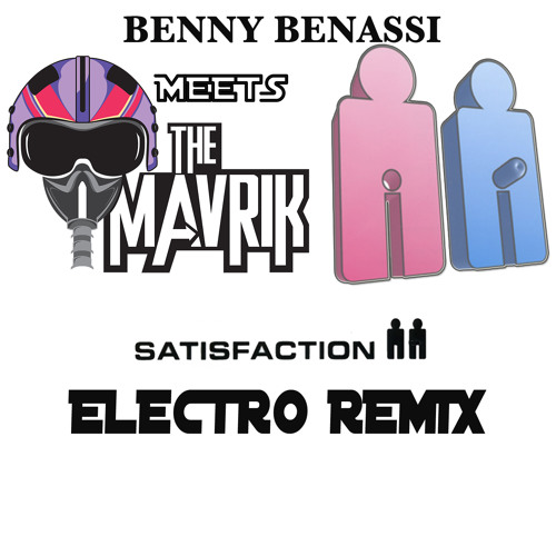 FREE DOWNLOAD Benny Benassi MeetsThe Mavrik (Satisfaction Electro Remix)