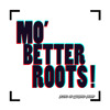 Mo' Better Roots