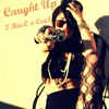 "Cea$ X 2 ReeL - ""Caught Up"" (Prod. by Nick Treble)"