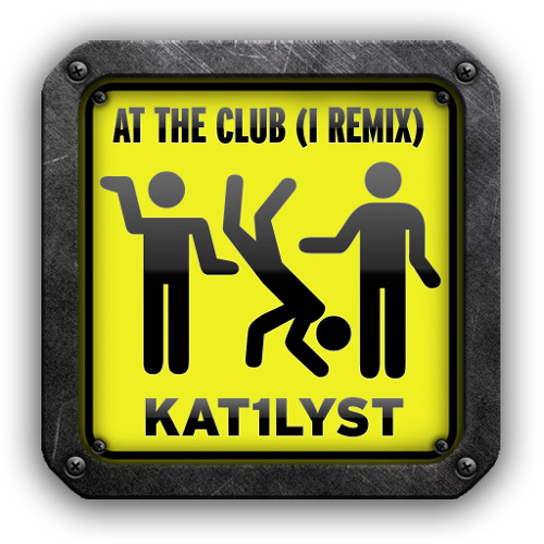 The Pack - At The Club (Kat1lyst Remix)