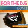 For The DJs (I'm The DJ Not Your iPod) - DJ Yin ft Gold Mountain, MC Stik-E & Big Nab