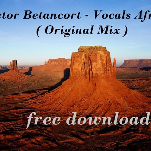 Hector betancort - Vocals Afrik ( Original Mix ) /// FREE DOWNLOAD //