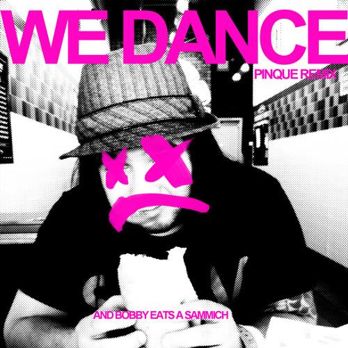Bobby Duque - We Dance (PINQUE Remix)