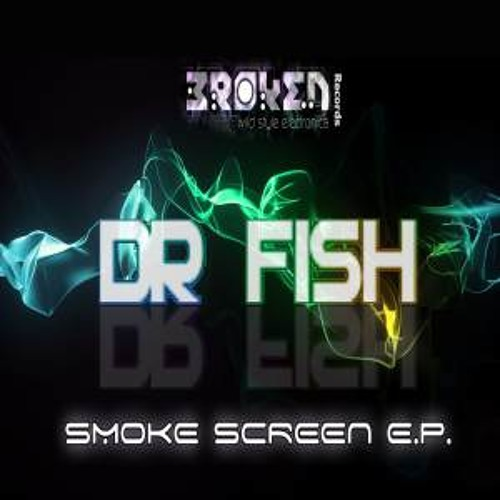 OUT NOW - DR FISH - SMOKE SCREEN EP