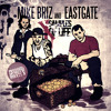 Mike Briz & Eastgate -Late To The Show Produced by Pirate X
