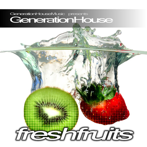 GenerationHouse - Fresh Fruits (Original Mix)