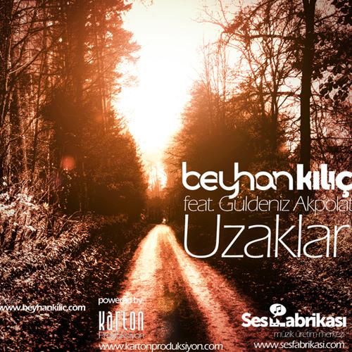 Beyhan Kılıç feat. Güldeniz Akpolat - Uzaklar (Orj Vers.)