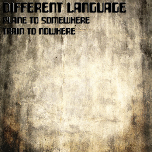 Different Language - Plane To Somewhere
