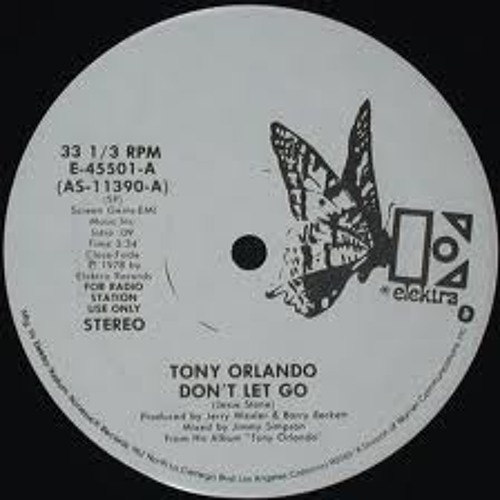 "Tony Orlando "" Don't Let Go ""  (Pete Herbert Edit)"