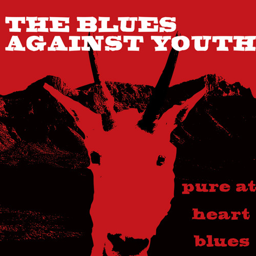 THE BLUES AGAINST YOUTH - Pure at the heart blues