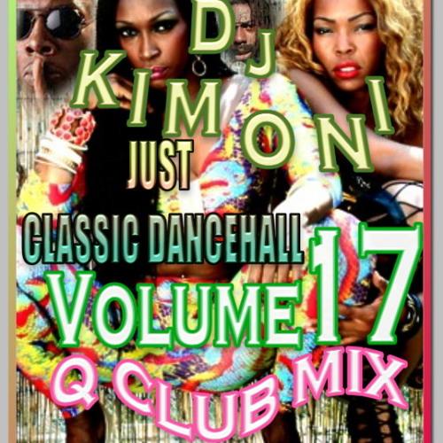 Dj KIMONI JUST CLASSIC DANCEHALL Volume 17 (1 CD) (Q CLUB MIX) 3-18-12.mp3