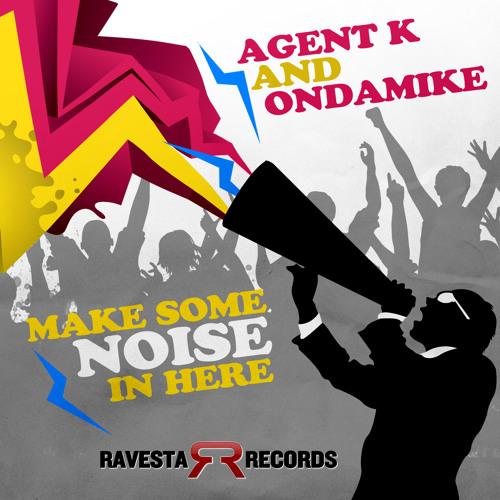 Make Some Noise In Here  Agent K /  OnDaMiKe (Original Mix)  (Preview)