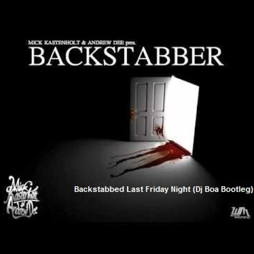 Backstabbed Last Friday Night (Dj Borander Mashup)