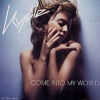 Kylie Minogue - Come Into My World (Remix)