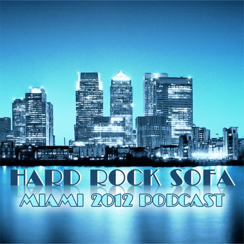 Hard Rock Sofa - Miami 2012 Podcast