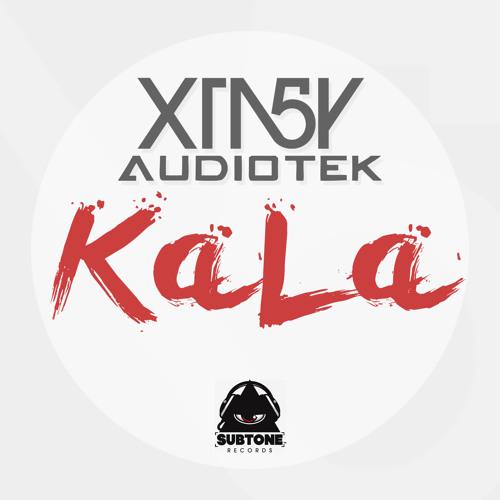 AUDIOTEK & XTA5Y - KALA (Original Mix) [SUBTONE RECORDS] OUT NOW!!