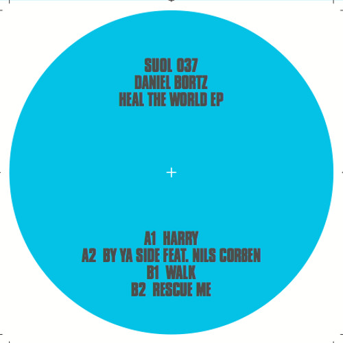 DANIEL BORTZ - HEAL THE WORLD EP (SUOL037)