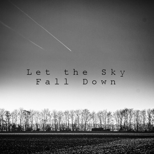 Let the Sky Fall Down - Mr FijiWiji
