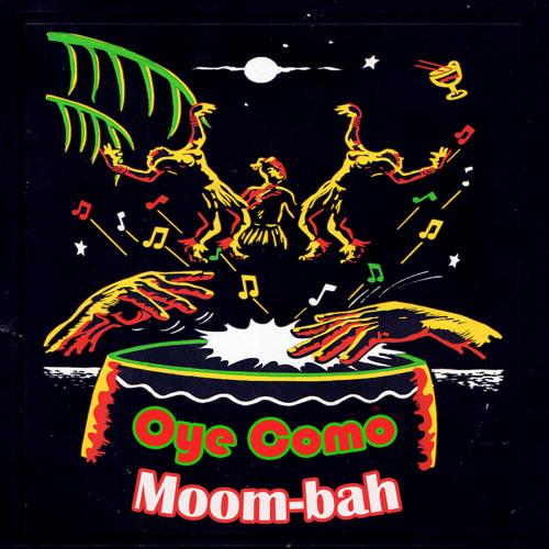 Oye-como-moom-bah