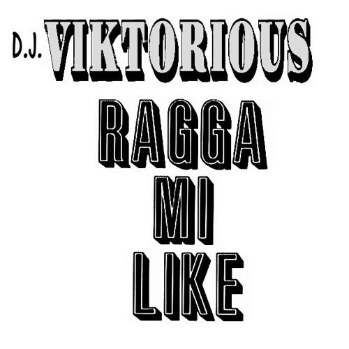 DJ VIKTORIOUS - RAGGA MI LIKE Part 1