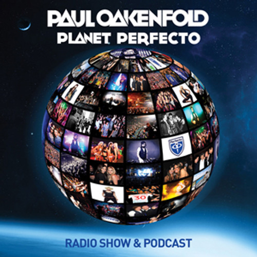 Planet Perfecto ft. Paul Oakenfold:  Radio Show 72