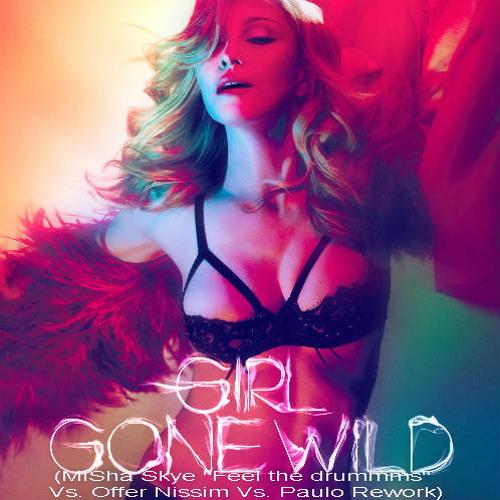 MDNA - Girl Gone Wild (MiSha Skye 'Feel the drummms' Vs. Offer Nissim Vs Paulo Rework) (SC Teaser)