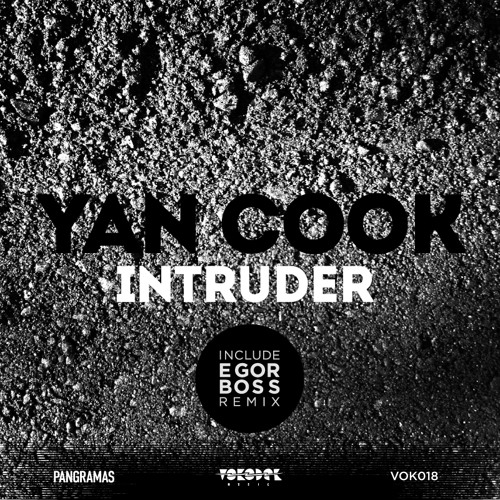 VOK018 | Yan Cook - Intruder | Incl. Egor Boss Rmx