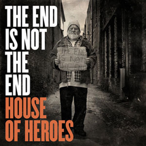 Review: House of Heroes - The End Is Not The End
