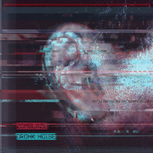 Zomblaze - Dronk Noise