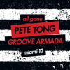 All Gone Miami 2012 - Mixed by Pete Tong And Groove Armada (Pete Mix Sampler)