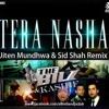 04 The Bilz & Kashif - Tera Nasha [Sid Shah & Jiten Mundhwa ] Remix