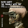DARIUS SYROSSIAN remix of DAVID GARFIT 'The trouble with this' OUT TODAY ON BEATPORT