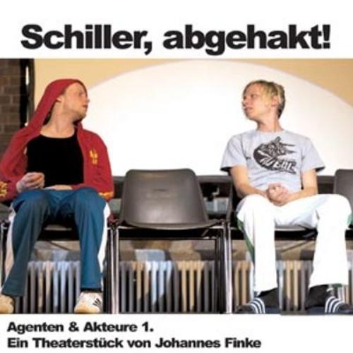 """""""Agenten & Akteure - Schiller, abgehakt!"""" von Johannes Finke"""