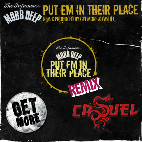 Mobb Deep - Put Em In Their Place (GET MORE & CasueL O.G Rework) [FREE D/L]
