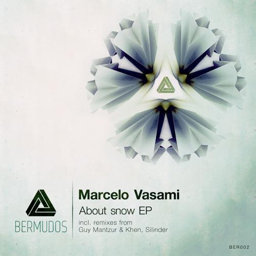 BER002 Marcelo Vasami - About Snow EP (incl. remixes from Guy Mantzur & Khen, Silinder)