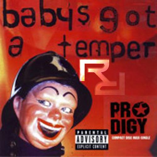 PRODIGY--Babys got a temper--REIGHD&RAKOON REMIX (FREEPACK DL IN DESCRIPTION)