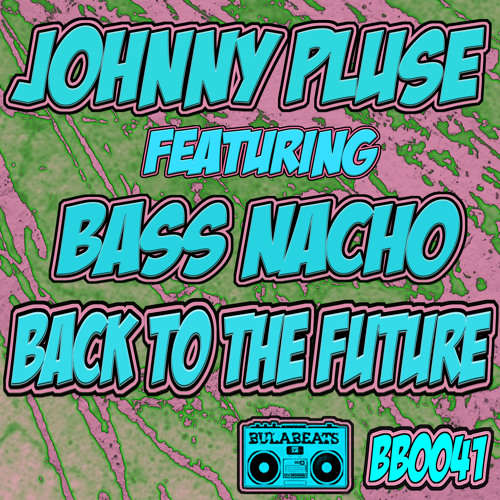 JOHNNYPLUSE - FEAT BASS NACHO- BACK TO THE FUTURE - BB0041 -PREVIEW