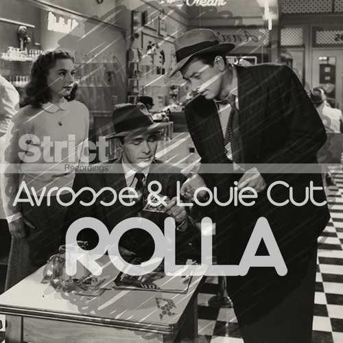 Avrosse & Louie Cut - Rolla (Original Mix)