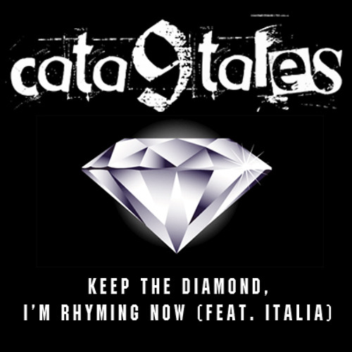 Keep The Diamond, I'm Rhyming Now (feat. Italia)