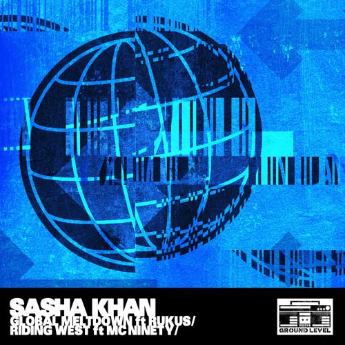 Sasha Khan ft Rukus - Global Meltdown