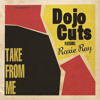 DOJO CUTS feat. ROXIE RAY - I Can Give