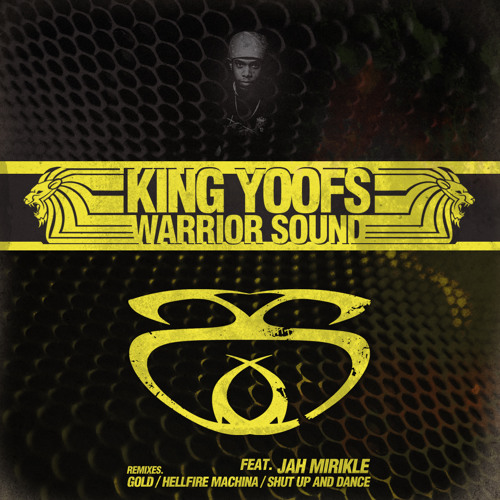 King Yoof 'Warrior Charge ft. Jah Mirikle' (Gold Dubs Remix)