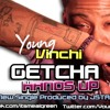 Getcha Hands Up - Young Vinchi.mp3