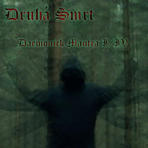 Druhá Smrt - Daemonick Mantra I